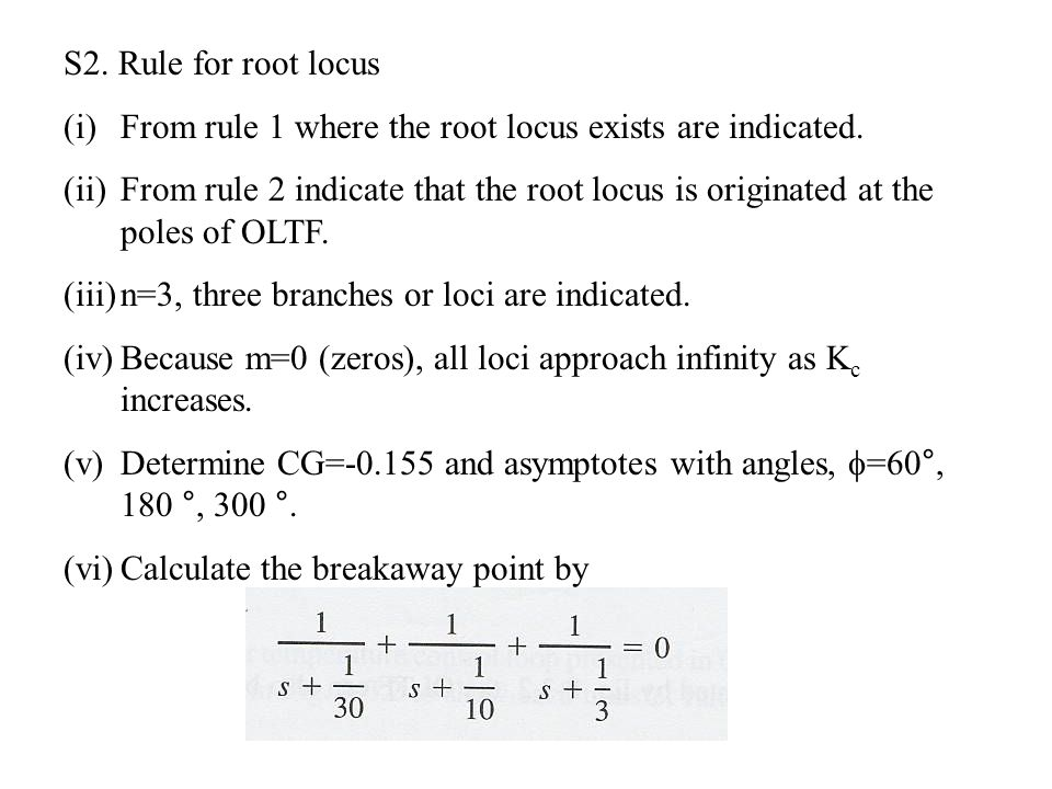 S2. Rule for root locus From rule 1 where the root locus exists are indicated.