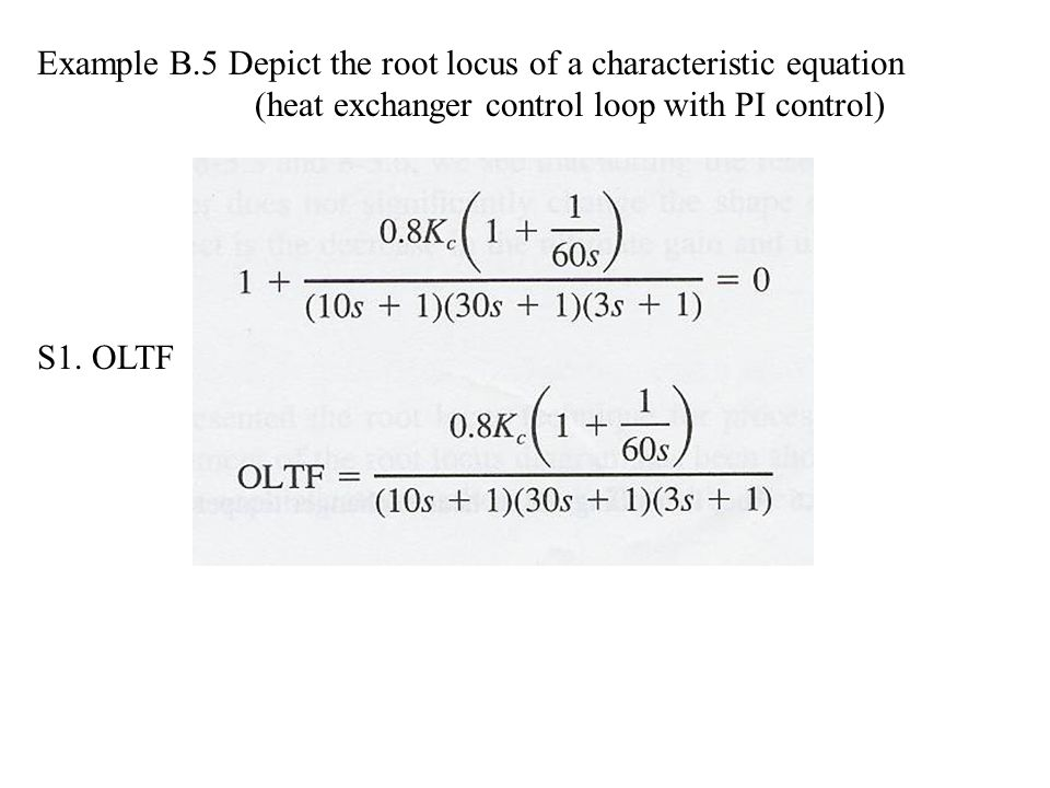 Example B.5 Depict the root locus of a characteristic equation (heat exchanger control loop with PI control)