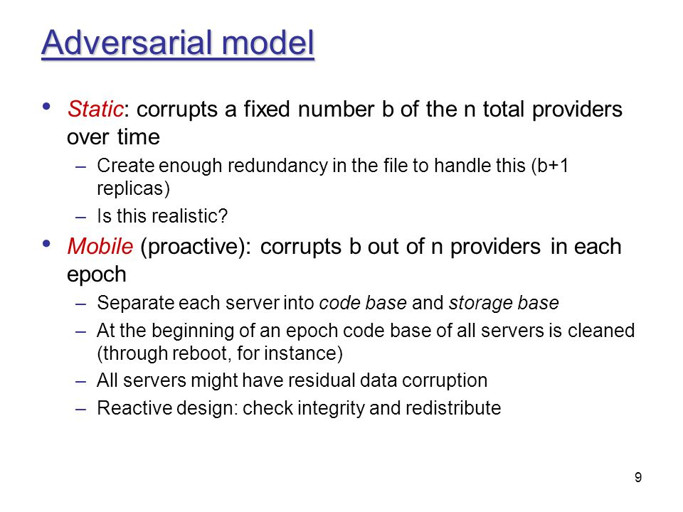 Adversarial model Static: corrupts a fixed number b of the n total providers over time.