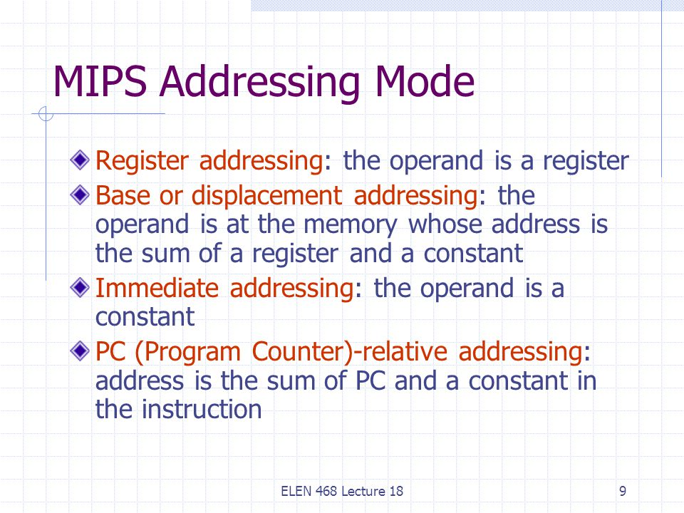 MIPS Addressing Mode Register addressing: the operand is a register