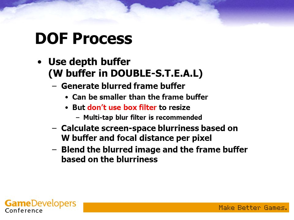 DOF Process Use depth buffer (W buffer in DOUBLE-S.T.E.A.L)