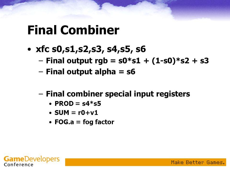 Final Combiner xfc s0,s1,s2,s3, s4,s5, s6