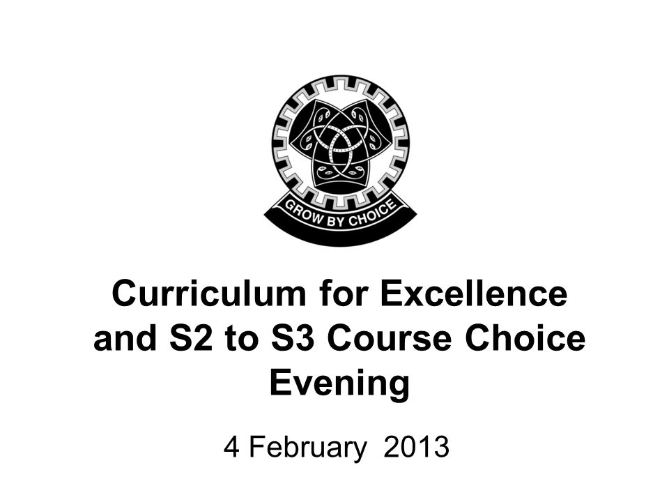 Curriculum for Excellence and S2 to S3 Course Choice Evening