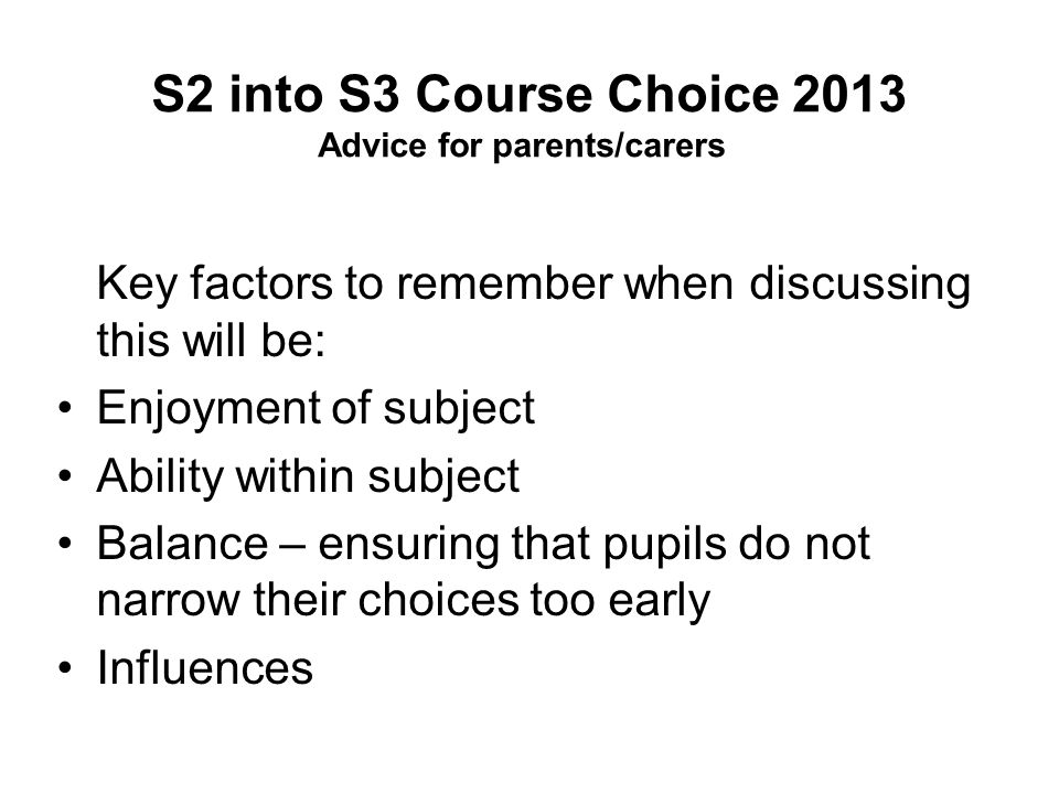 S2 into S3 Course Choice 2013 Advice for parents/carers