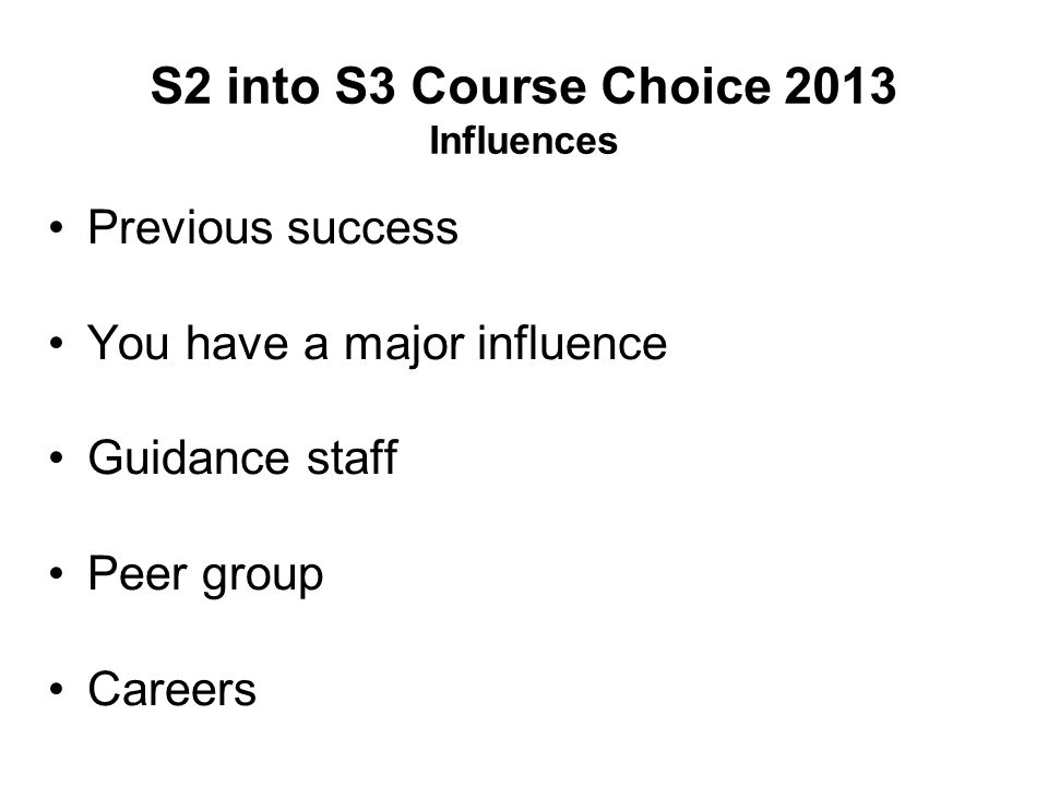S2 into S3 Course Choice 2013 Influences