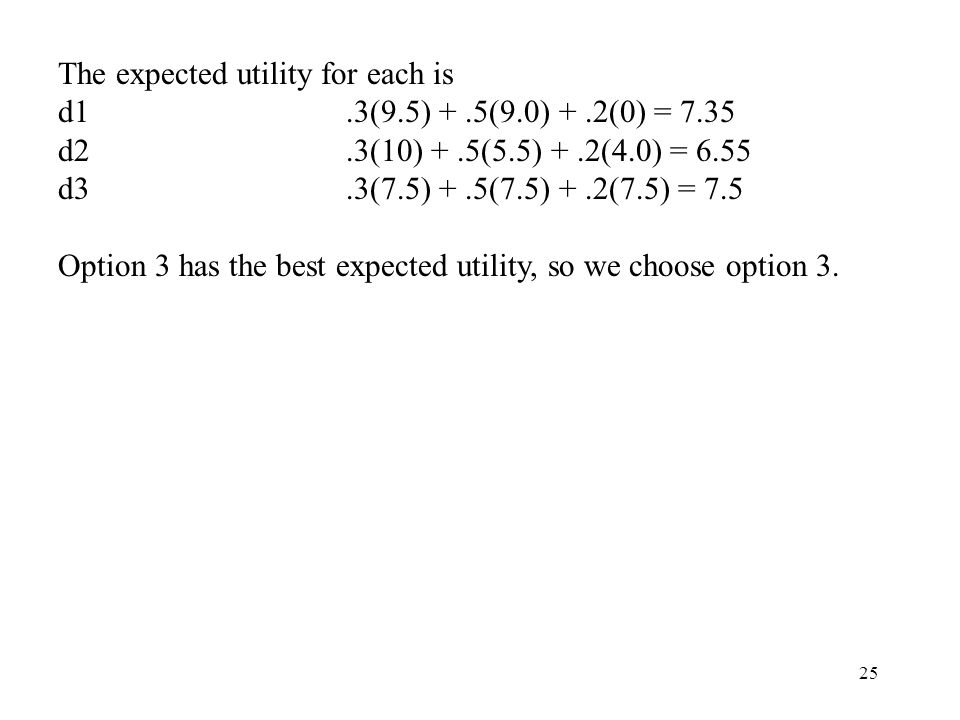 The expected utility for each is