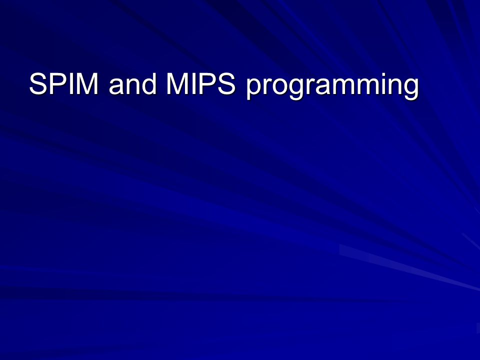 SPIM and MIPS programming