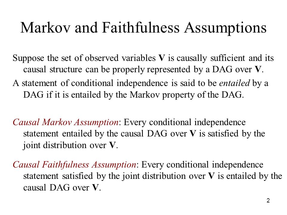 Markov and Faithfulness Assumptions