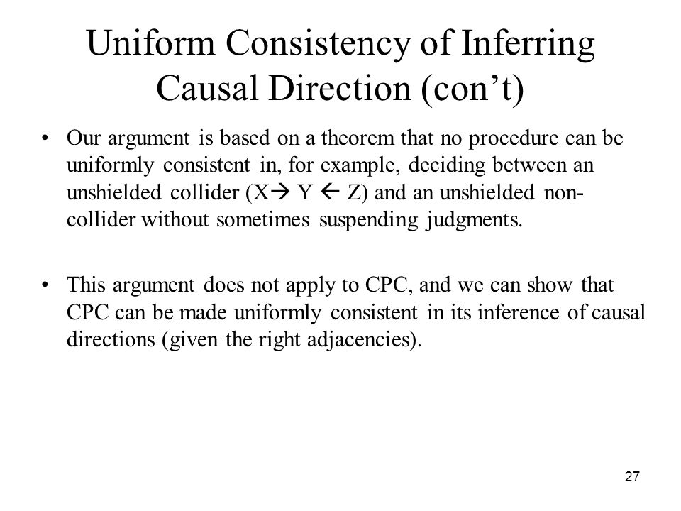 Uniform Consistency of Inferring Causal Direction (con't)