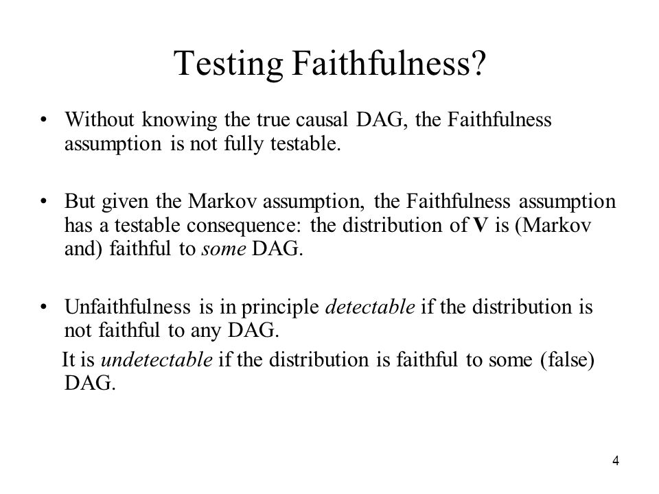 Testing Faithfulness Without knowing the true causal DAG, the Faithfulness assumption is not fully testable.