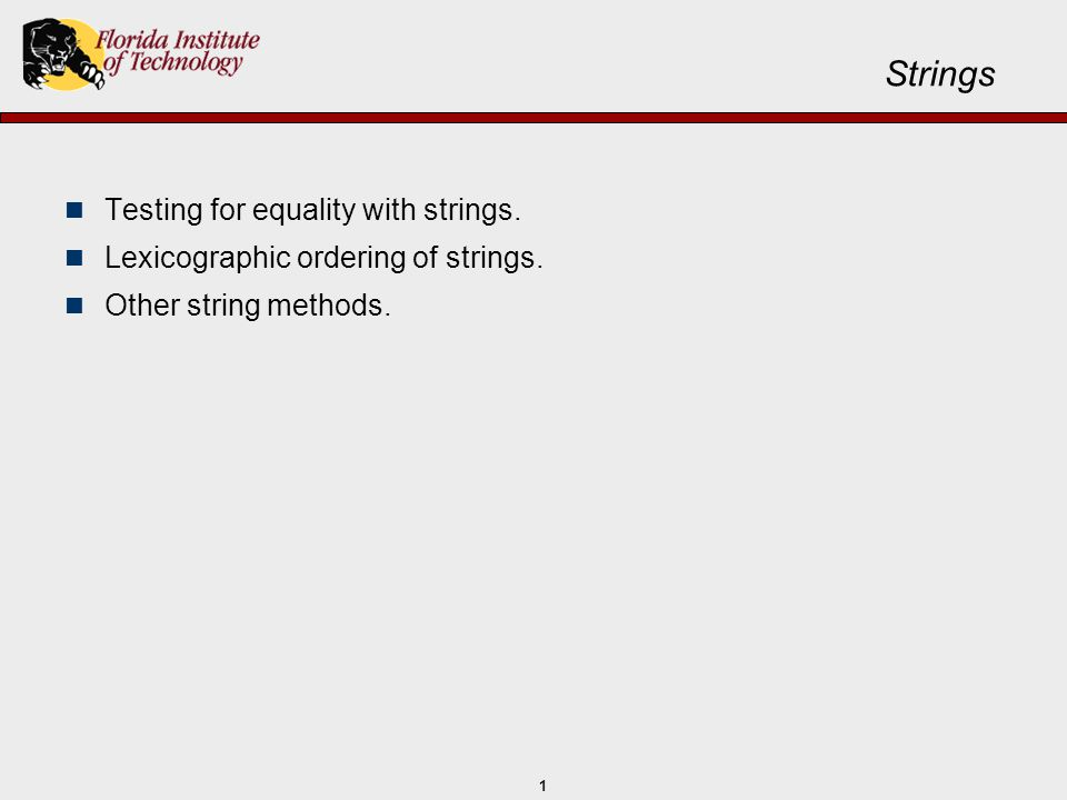 Strings Testing for equality with strings.