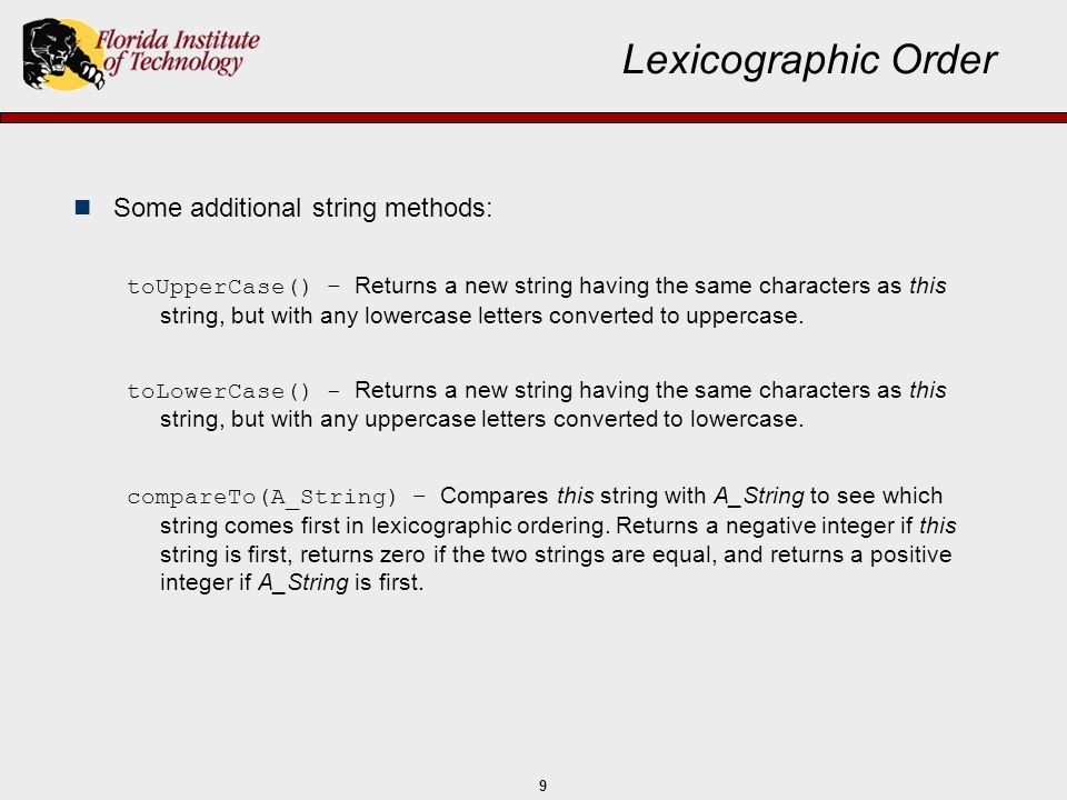 Lexicographic Order Some additional string methods: