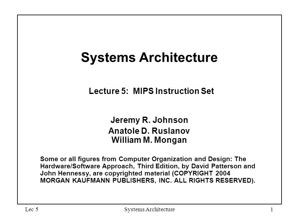 Systems Architecture Lecture 5: MIPS Instruction Set