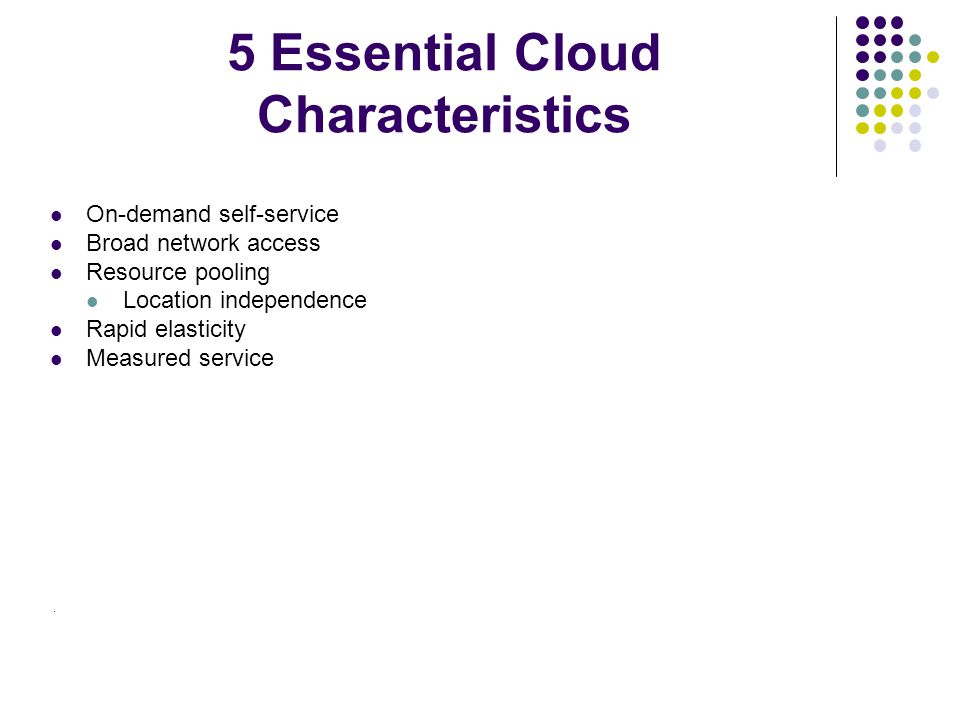 5 Essential Cloud Characteristics