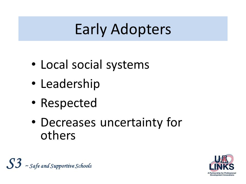 Early Adopters Local social systems Leadership Respected