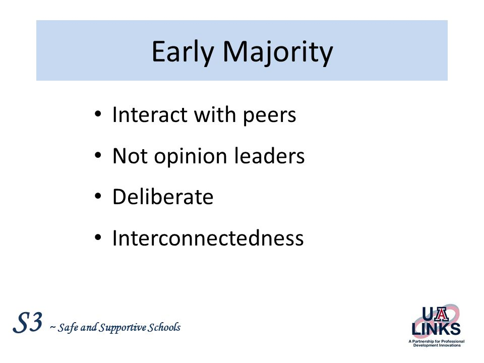Early Majority Interact with peers Not opinion leaders Deliberate