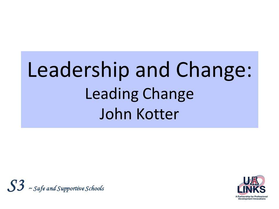 Leadership and Change: Leading Change John Kotter