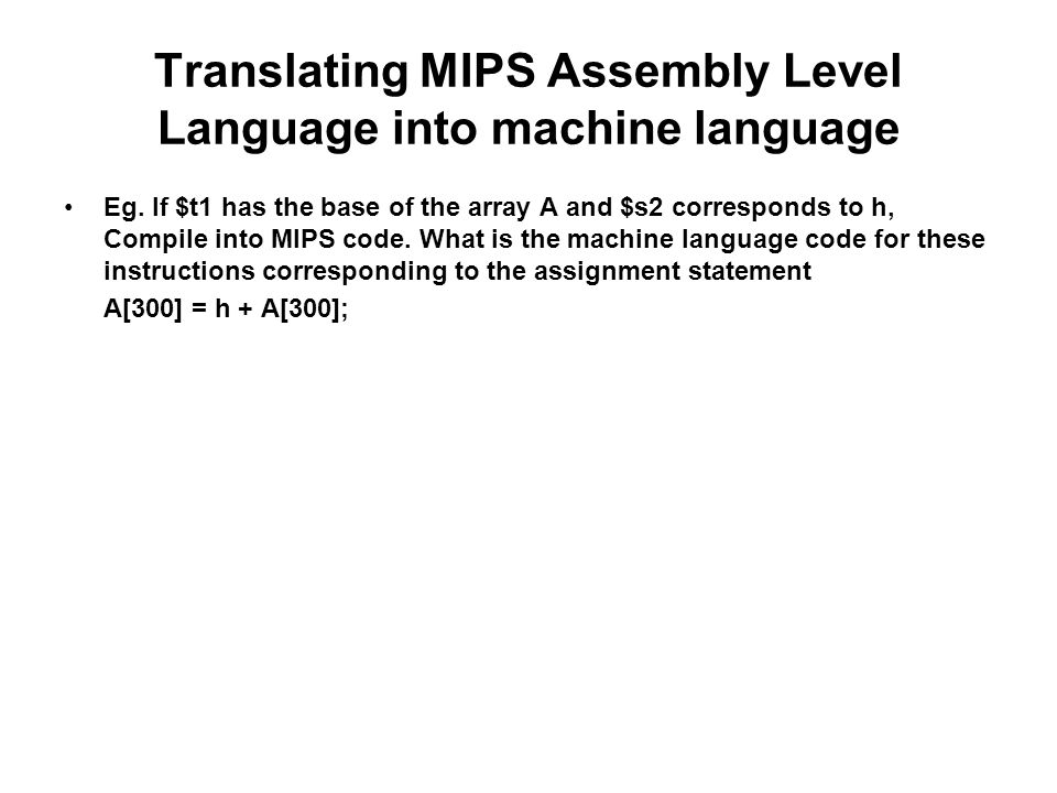 Translating MIPS Assembly Level Language into machine language