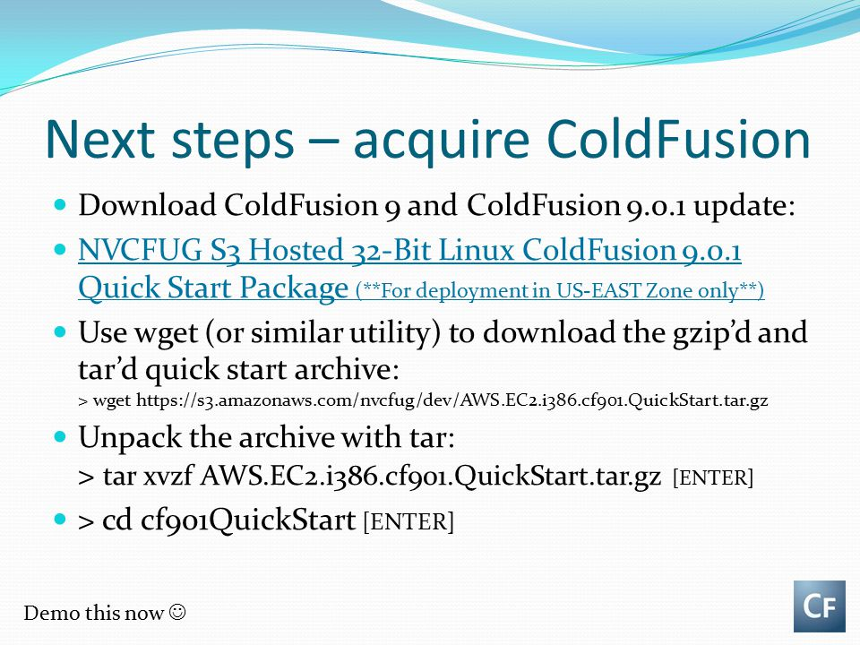 Next steps – acquire ColdFusion