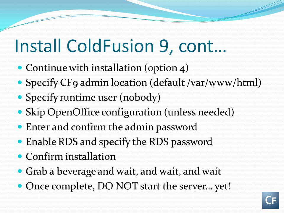 Install ColdFusion 9, cont…