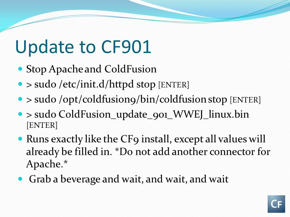 Update to CF901 Stop Apache and ColdFusion