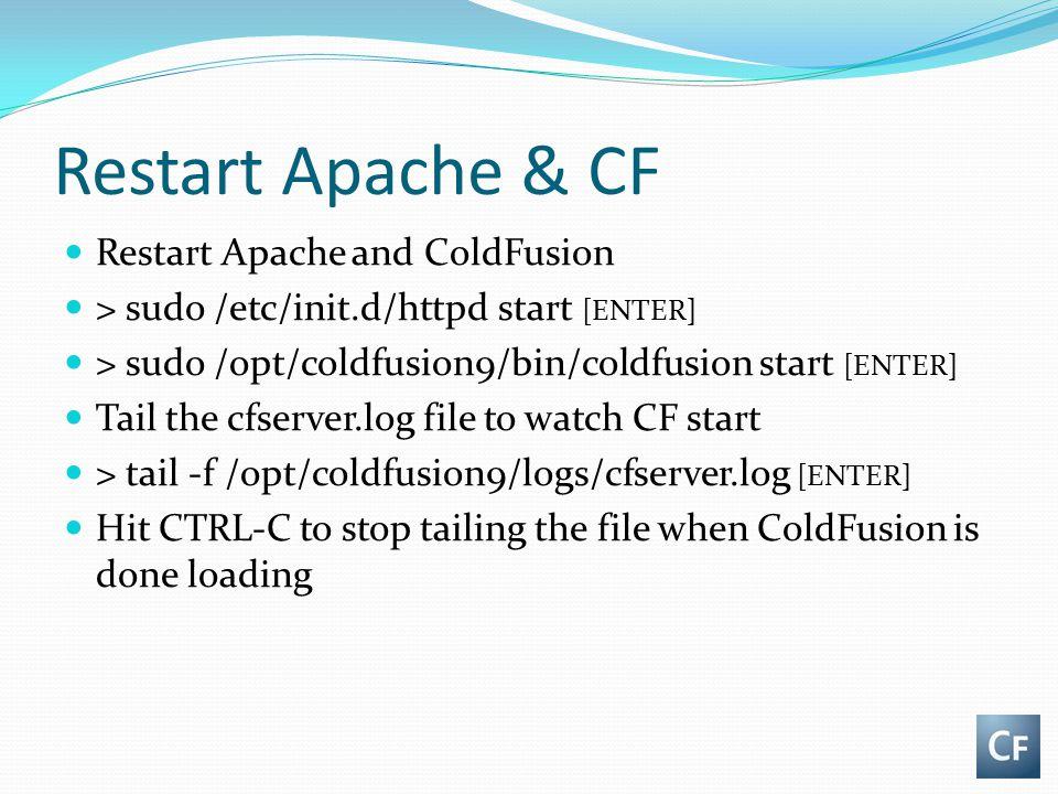 Restart Apache & CF Restart Apache and ColdFusion
