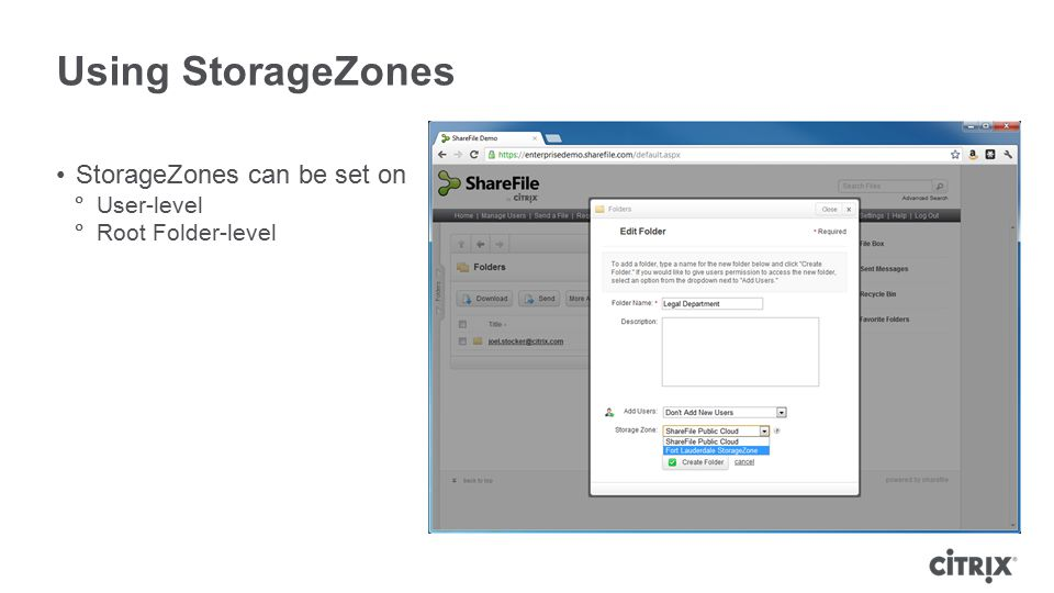 Using StorageZones StorageZones can be set on User-level