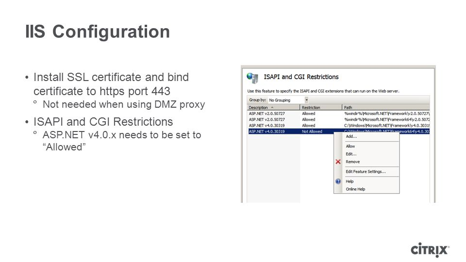 IIS Configuration Install SSL certificate and bind certificate to https port 443. Not needed when using DMZ proxy.