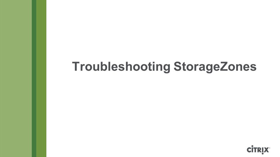 Troubleshooting StorageZones
