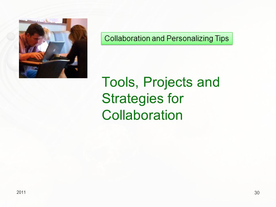 Tools, Projects and Strategies for Collaboration