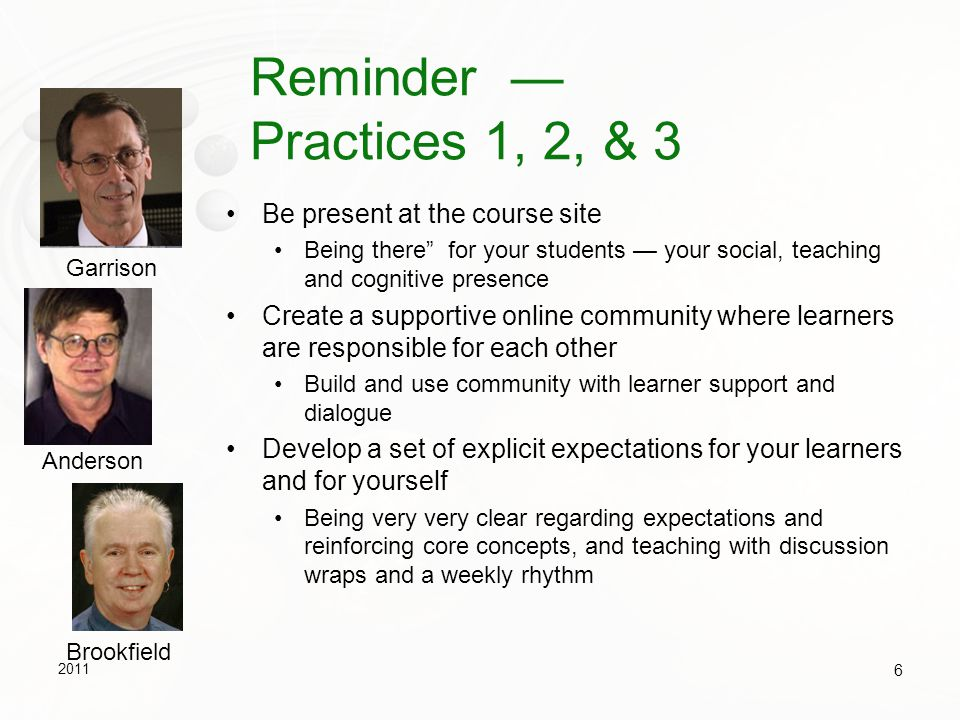 Reminder — Practices 1, 2, & 3 Be present at the course site