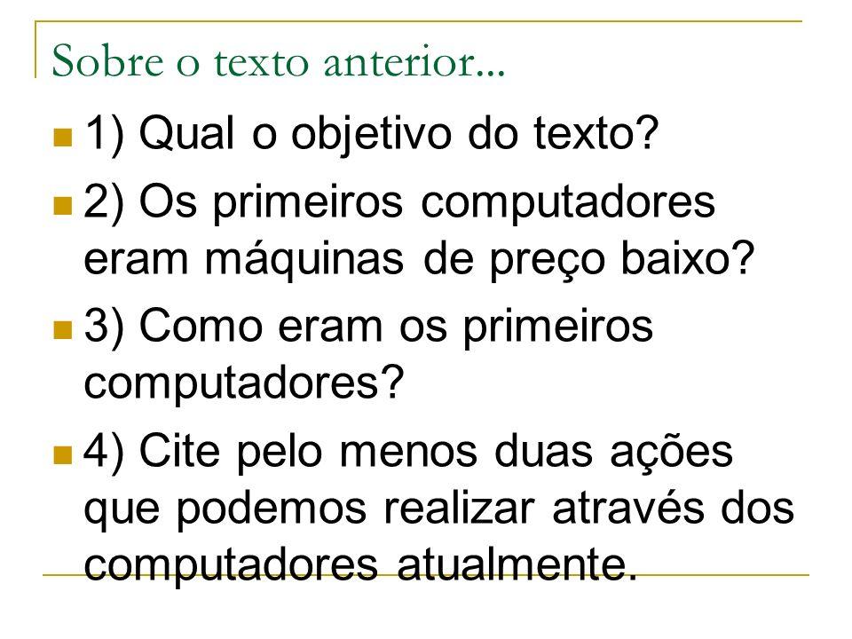 Sobre o texto anterior... 1) Qual o objetivo do texto