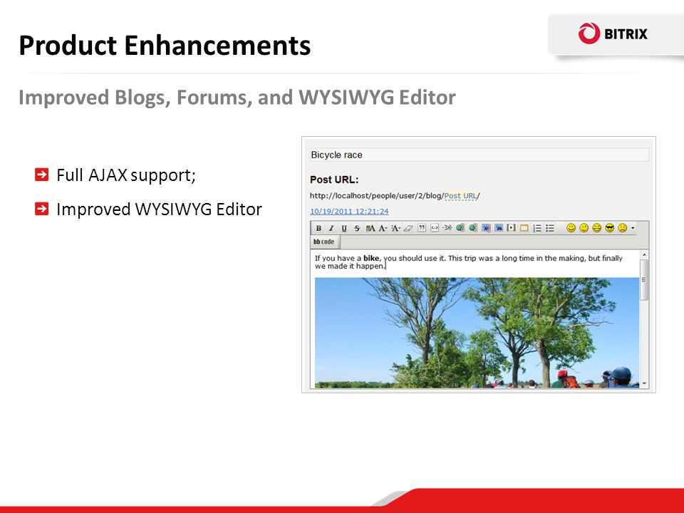 Product Enhancements Improved Blogs, Forums, and WYSIWYG Editor