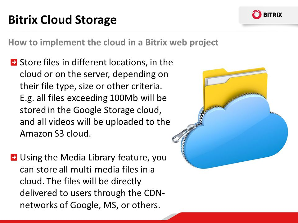Bitrix Cloud Storage How to implement the cloud in a Bitrix web project.
