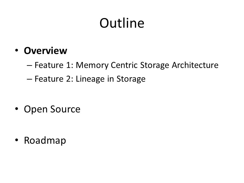 Outline Overview Open Source Roadmap