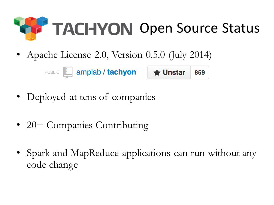 A Open Source Status Apache License 2.0, Version 0.5.0 (July 2014)