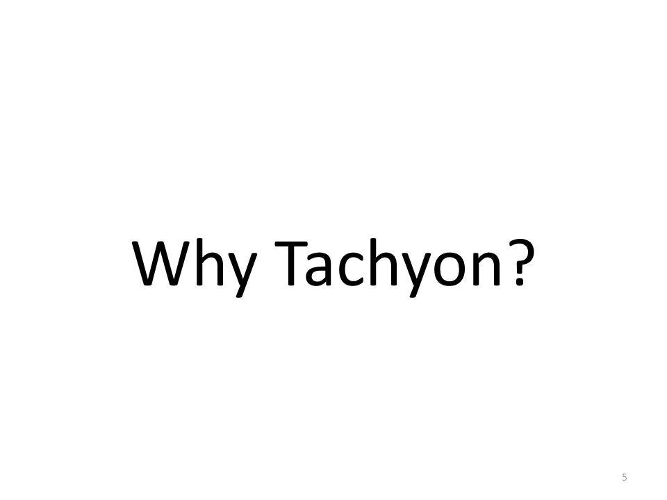 Why Tachyon