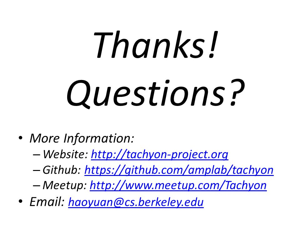 Thanks! Questions More Information: