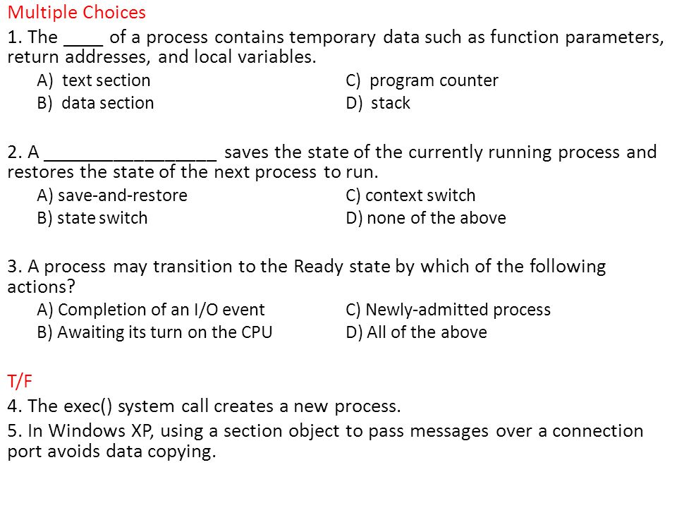 4. The exec() system call creates a new process.