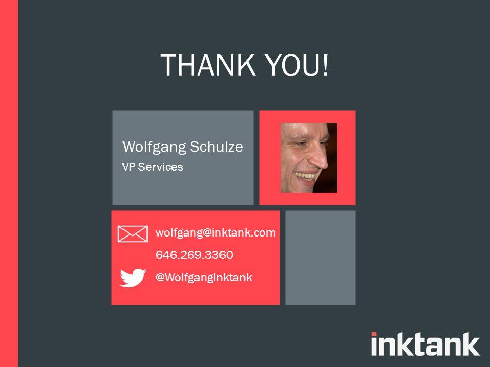 THANK YOU! Wolfgang Schulze VP Services wolfgang@inktank.com