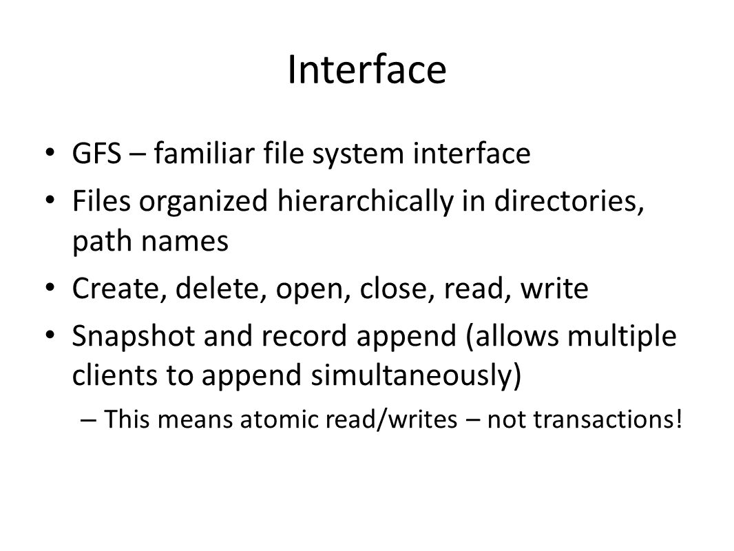 Interface GFS – familiar file system interface