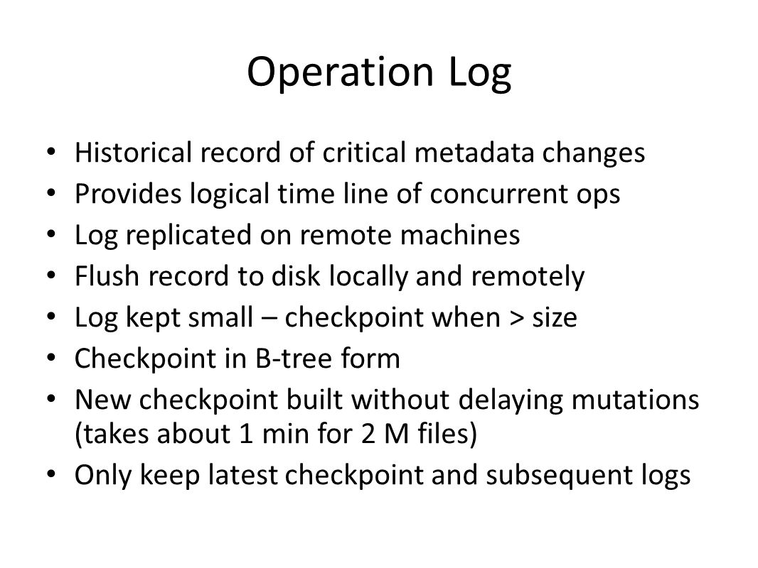 Operation Log Historical record of critical metadata changes