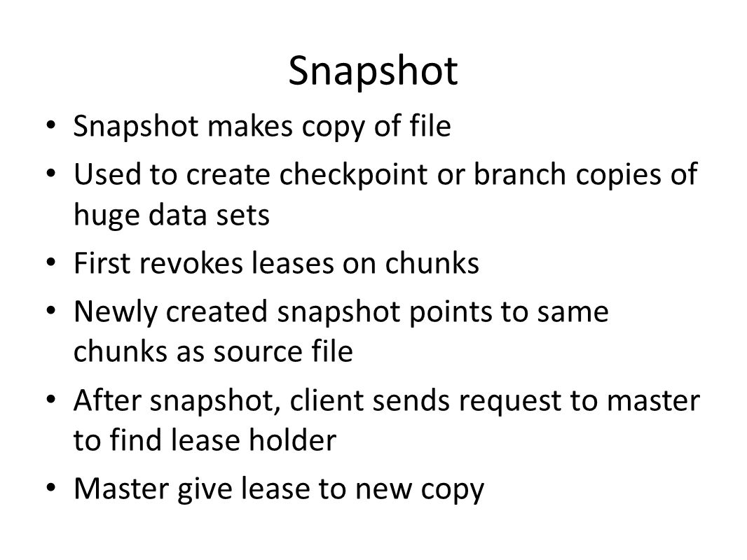 Snapshot Snapshot makes copy of file