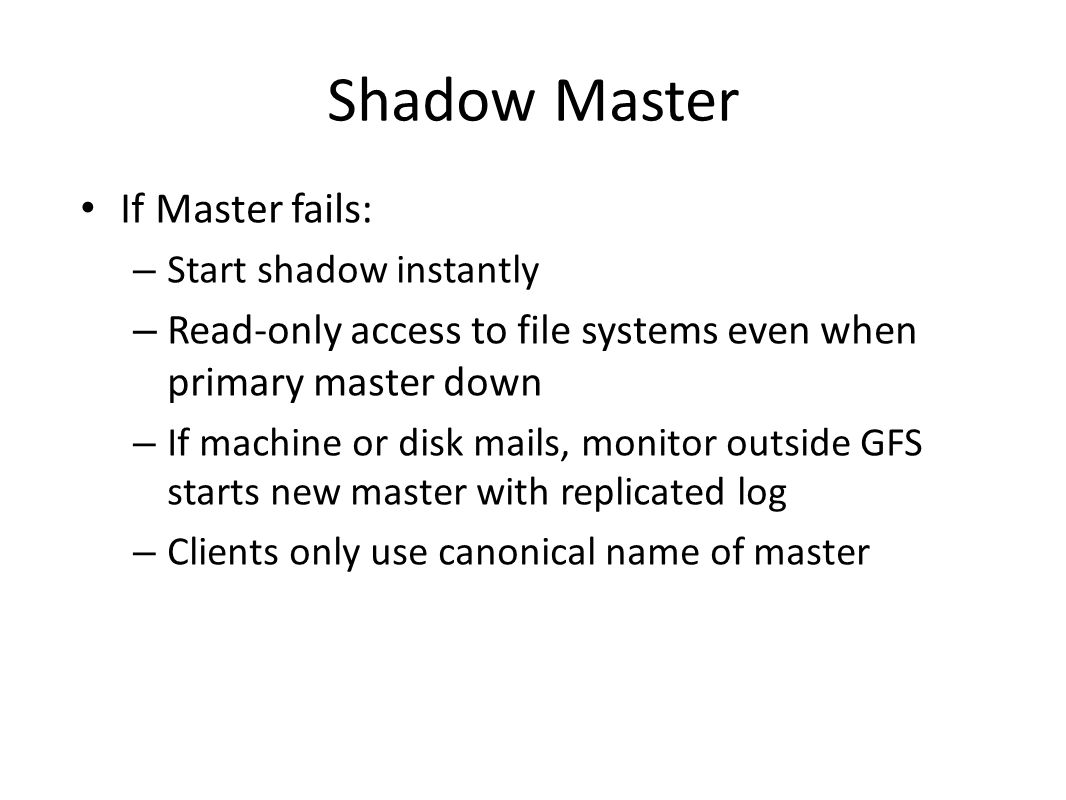 Shadow Master If Master fails: