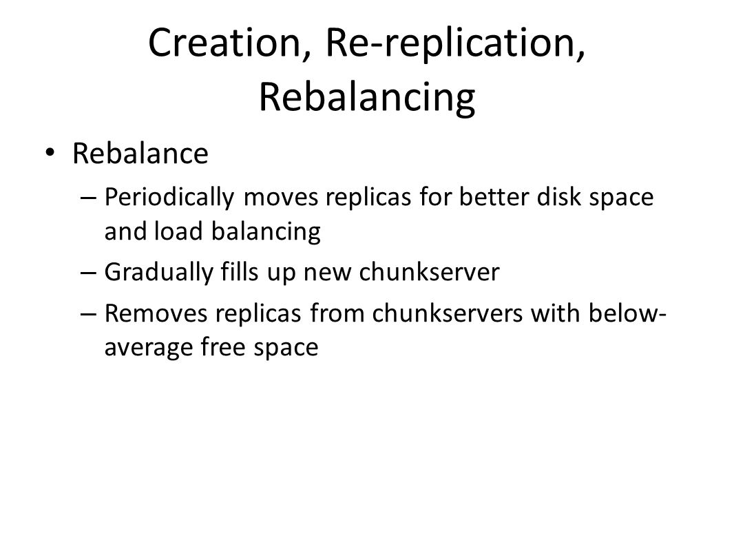 Creation, Re-replication, Rebalancing