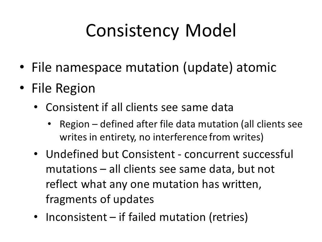 Consistency Model File namespace mutation (update) atomic File Region