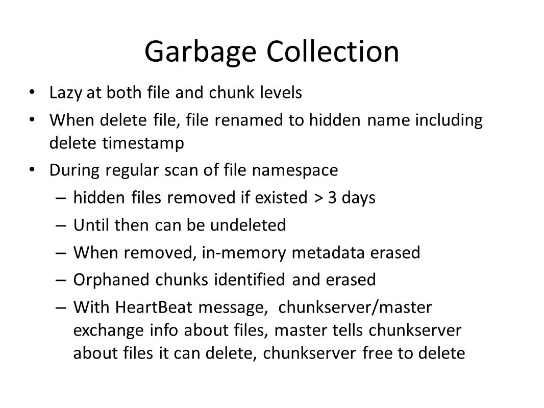 Garbage Collection Lazy at both file and chunk levels
