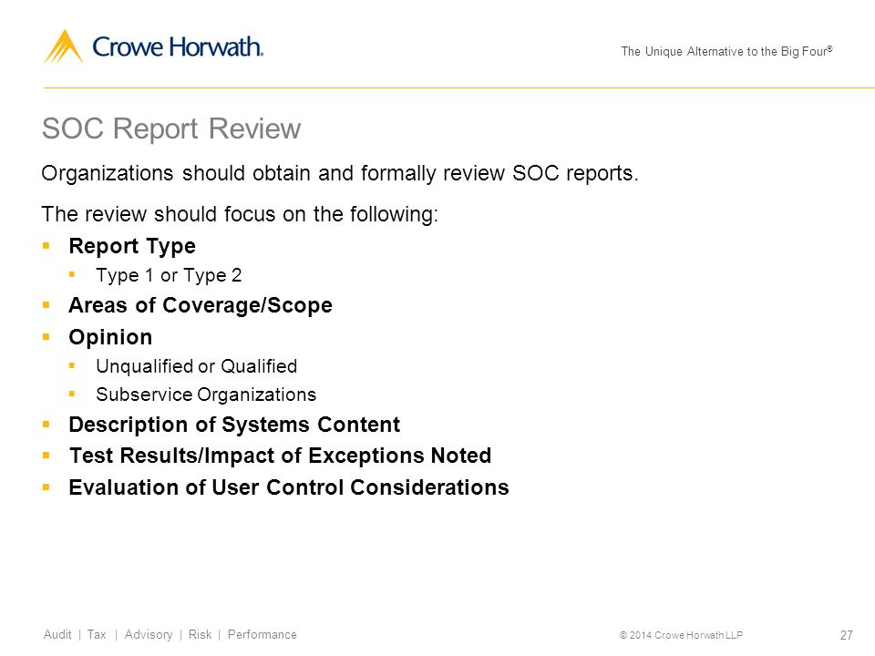 SOC Report Review Organizations should obtain and formally review SOC reports. The review should focus on the following: