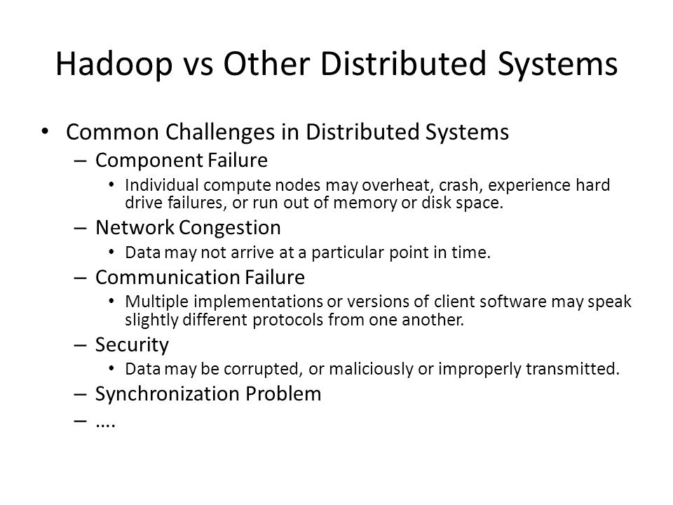 Hadoop vs Other Distributed Systems