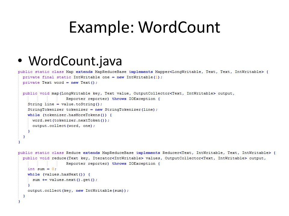 Example: WordCount WordCount.java